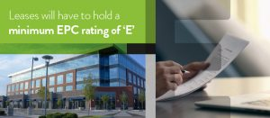 All commercial properties must hold an EPC rating of 'E'